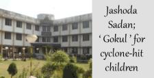 समुद्री तुफान पीडित, जसोदा सदन, Jashoda Sadan, cyclone-hit children, sewa bharati, IBTL